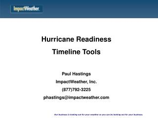 Two Basic Strategies of Hurricane Plans:Maintain Continuity of Operations Provide for an orderly