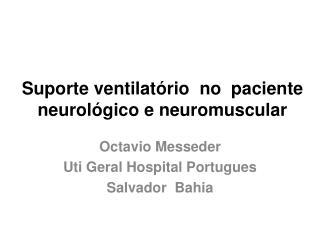 Suporte ventilatório  no  paciente  neurológico e neuromuscular