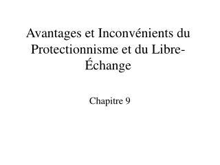 Avantages et In convénients du Protectionnisme et du Libre-Échange