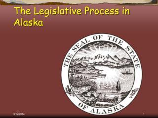 The Legislative Process in Alaska