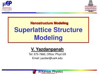 V. Yazdanpanah Tel: 575-7660, Office: Phys129  Email: yazdan@uark