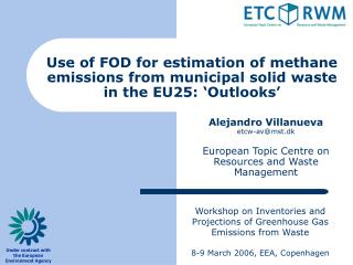 Use of FOD for estimation of methane emissions from municipal solid waste in the EU25: 'Outlooks'