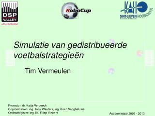 Simulatie van gedistribueerde voetbalstrategieën