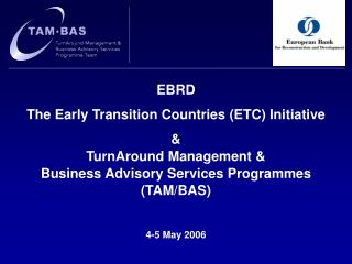 EBRD The Early Transition Countries (ETC) Initiative & TurnAround Management &