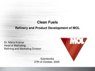 Clean Fuels Refinery and Product Development of MOL