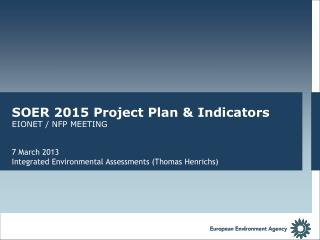 SOER 2015 Project Plan & Indicators EIONET / NFP MEETING