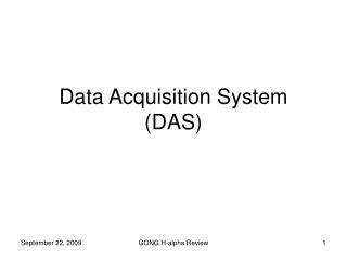 Data Acquisition System (DAS)