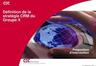 Définition de la stratégie CRM du Groupe X