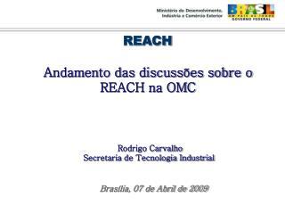 Rodrigo Carvalho       Secretaria de Tecnologia Industrial