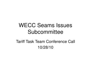 WECC Seams Issues Subcommittee
