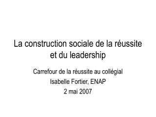 La construction sociale de la réussite et du leadership