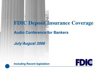 FDIC Deposit Insurance Coverage   Audio Conference for Bankers    July