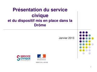 Présentation du service civique  et du dispositif mis en place dans la Drôme