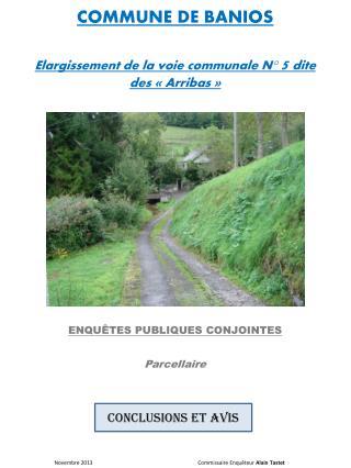 COMMUNE DE BANIOS  Elargissement de la voie communale N°  5 dite des « Arribas »