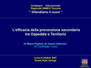 """Campagna     Educazionale           Regionale ANMCO Toscana """"  Difendiamo il cuore  """""""
