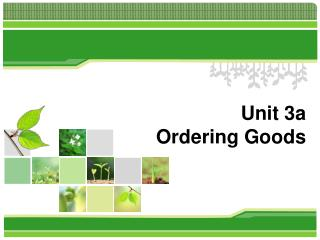 Unit 3a Ordering Goods