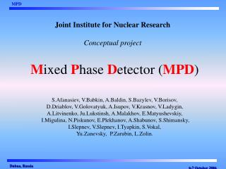 M ixed  P hase  D etector ( MPD )