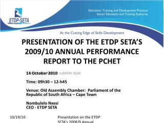 PRESENTATION OF THE ETDP SETA�S 2009/10 ANNUAL PERFORMANCE REPORT TO THE PCHET