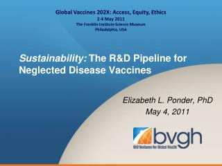 Sustainability:  The R&D Pipeline for Neglected Disease Vaccines