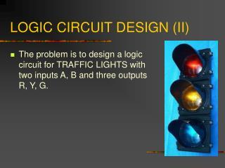 LOGIC CIRCUIT DESIGN (II)