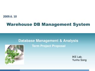 Warehouse DB Management System  Database Management & Analysis Term Project Proposal