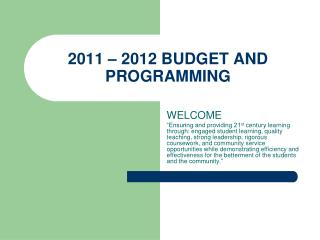 2011 – 2012 BUDGET AND PROGRAMMING