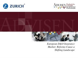 European D&O Insurance Market: Reforms Cause a Shifting Landscape