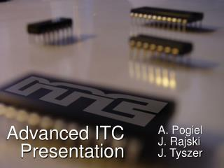 Advanced ITC Presentation