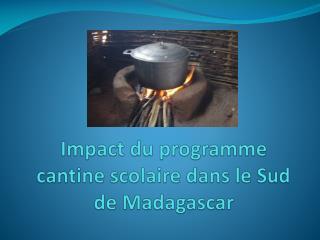 Impact du programme cantine scolaire dans le Sud de Madagascar