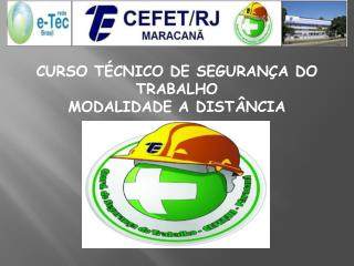 CURSO TÉCNICO DE SEGURANÇA DO TRABALHO  MODALIDADE A DISTÂNCIA