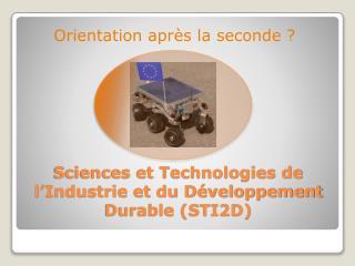 Sciences et Technologies de l'Industrie et du Développement Durable (STI2D)