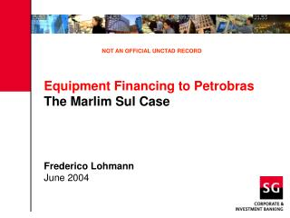 Equipment Financing to Petrobras The Marlim Sul Case