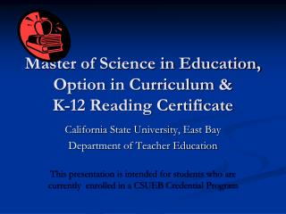 Master of Science in Education, Option in Curriculum &  K-12 Reading Certificate