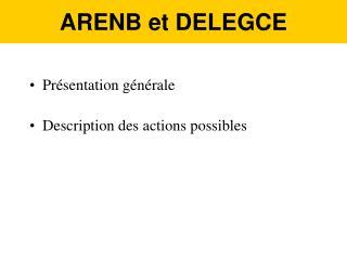 ARENB et DELEGCE