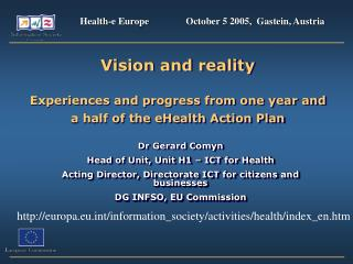 Vision and reality  Experiences and progress from one year and  a half of the eHealth Action Plan