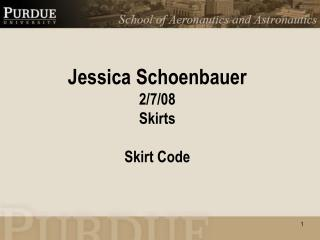 Jessica Schoenbauer 2/7/08 Skirts Skirt Code