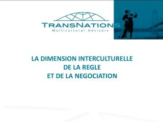 LA DIMENSION INTERCULTURELLE  DE LA REGLE  ET DE LA NEGOCIATION