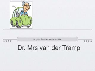 Dr. Mrs van der Tramp