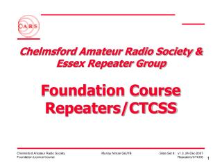 Chelmsford Amateur Radio Society & Essex Repeater Group  Foundation Course Repeaters/CTCSS