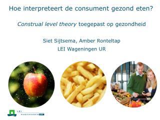 Hoe  interpreteert  de  consument gezond eten ?