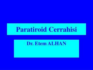 Paratiroid Cerrahisi