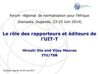 Le rôle des rapporteurs et éditeurs de l'UIT-T