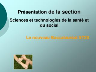 Pr�sentation  de la section  Sciences et technologies de la sant� et du social