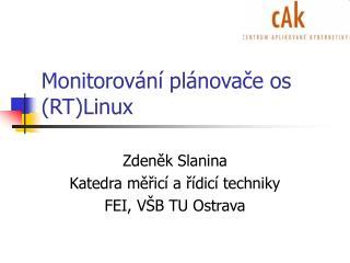 Monitorov�n� pl�nova?e os (RT)Linux