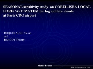 SEASONAL sensitivity study  on COBEL-ISBA LOCAL  FORECAST SYSTEM for fog and low clouds