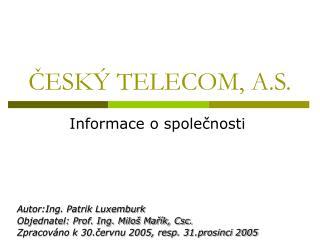 ČESKÝ TELECOM, A.S.