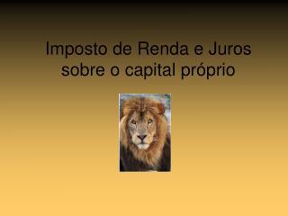 Imposto de Renda e Juros sobre o capital pr prio