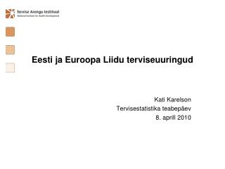 Eesti ja Euroopa Liidu terviseuuringud