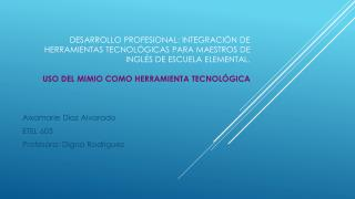 Aixamarie Díaz  Alvarado ETEL 603 Profesora :  Digna  Rodríguez