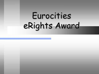Eurocities eRights Award